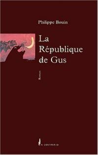 La République de Gus : C'est pour rire, c'est un roman