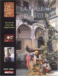 La Casbah d'Alger ou l'art de vivre des Algériennes