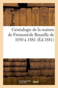 Généalogie de Fromont de Bouaille  ed 1881