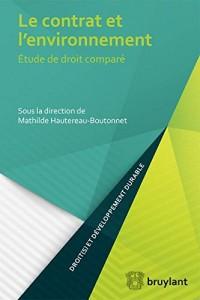 Le contrat et l'environnement : Etude en droit comparé