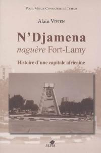 N'Djamena naguère Fort-Lamy