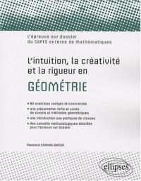 L'intuition, la créativité et la rigueur en géométrie : L'épreuve sur dossier du CAPES externe de mathématiques