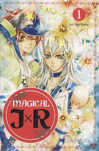 Magical JxR, Tome 1 :