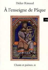 Chants et poèmes : Tome 3, A l'enseigne de Pâque