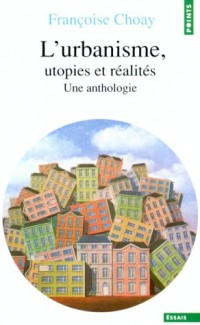 L'URBANISME, UTOPIES ET REALITES