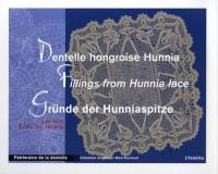 Dentelle hongroise Hunnia : Edition trilingue français-anglais-allemand
