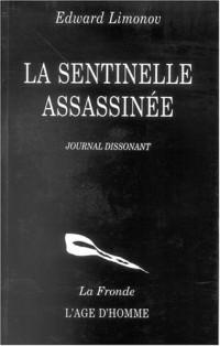 La Sentinelle assassinée : Journal dissonant