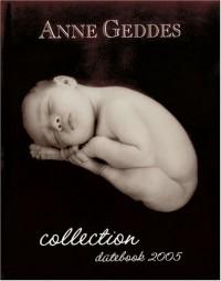 Anne Geddes Pure: 2005 Desk Calendar (Anne Geddes)
