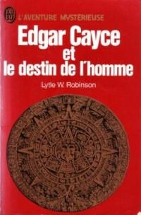 Edgar cayce et le destin de l'homme