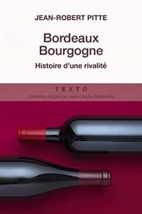 Bordeaux Bourgogne : Histoire d'une rivalité