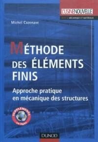 Méthode des éléments finis: Approche pratique en mécanique des structures