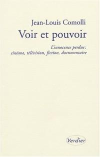 Voir et pouvoir : L'innocence perdue : cinéma, télévision, fiction, documentaire