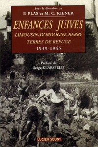 Enfances Juives : Limousin-Dordogne-Berry, Terres de refuge 1939-1945