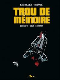Trou de Mémoire - Tome 1/2 : Gila monster