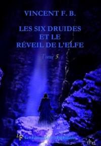 Les six Druides et le réveil de l'Elfe