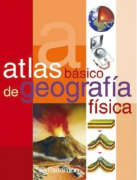 Atlas basico de geografia fisica/ Basic Atlas of Environmental Geography