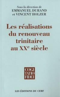 Les réalisations du renouveau trinitaire au XXe siècle