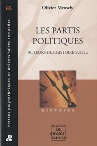 Les partis politiques: Acteurs de l'histoire suisse.