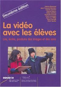 La vidéo avec les élèves : Lire, écrire, produire des images et des sons