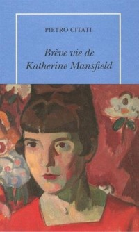 Brève vie de Katherine Mansfield
