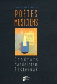 Poètes-musiciens : Cendrars, Mandelstam, Pasternak