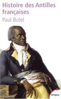 Histoire des Antilles françaises : XVIIe-XXe siècle
