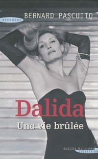 Dalida, une vie brûlée