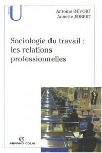 Sociologie du travail : les relations professionnelles
