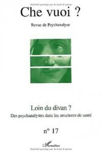 Che vuoi ? N° 17 / 2002 : Loin du divan ? Des psychanalystes dans les structures de santé