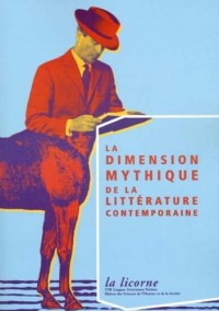 La dimension mythique de la littérature contemporaine