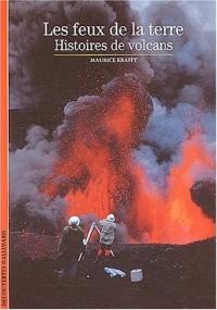 Les feux de la terre : Histoires de volcans