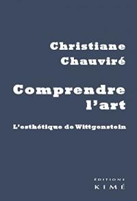 Comprendre l'art : L'esthétique de Wittgenstein