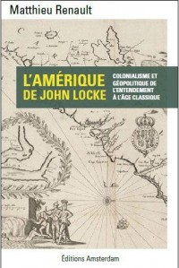 L'Amérique de John Locke : Colonialisme et géopolitique de l'entendement
