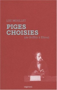 Piges choisies (de Griffith à Ellroy)
