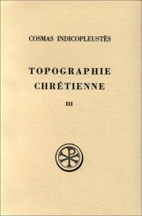 Topographie chrétienne, tome 3