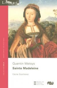 Sainte Madeleine : Quentin Metsys