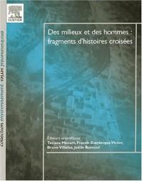 Des milieux et des hommes : fragments d'histoires croisées