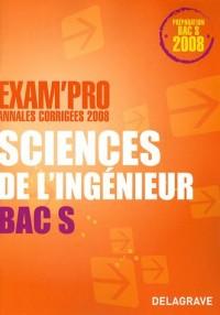Sciences de l'ingénieur Bac S : Annales corrigées