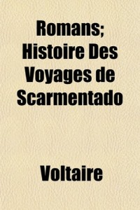 Romans; Histoire Des Voyages de Scarmentado