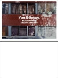 Yves Bélorgey : Sections verticales, édition bilingue français-italien