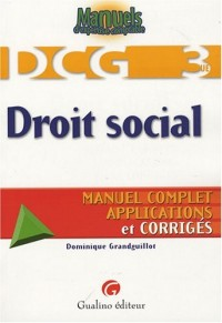 Droit social DCG 3 : Manuel complet, applications et corrigés