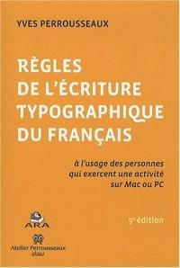 Regles de l'ecriture Typographique du Français