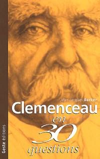 Clemenceau en 30 questions