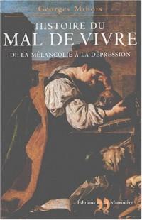 Histoire du mal de vivre : De la mélancolie à la dépression