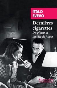 Dernières cigarettes : Du plaisir et du vice de fumer