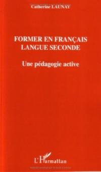 Former en français langue seconde: une pédagogie active