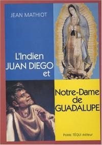 L INDIEN JUAN DIEGO ET ND DE GUADALUPE + DVD
