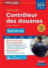 Concours Contrôleur des douanes externe 2019 - Catégorie B - Tout-en-un - Annales 2018 incluses