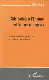 L'Aide Sociale à l'Enfance et les jeunes majeurs : Comment concilier protection et pratique contractuelle ?