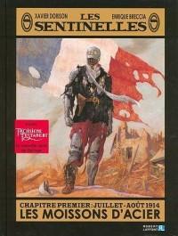 Les sentinelles, Tome 1 : Les moissons d'acier : Juillet-août 1914